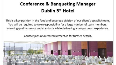 Conference & Banqueting Manager – Dublin 5* Hotel